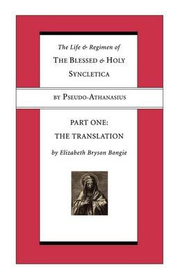 Life and Regimen of the Blessed and Holy Syncletica, Part One: Part One: The Translation