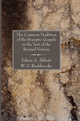 Common Tradition of the Synoptic Gospels in the Text of the Revised Version
