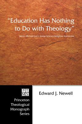 """Education Has Nothing to Do with Theology"": James Michael Lee's Social Science Religious Instruction"