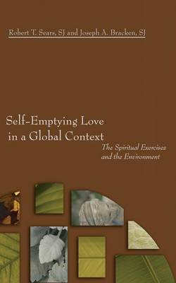 Self-Emptying Love in a Global Context: The Spiritual Exercises and the Environment