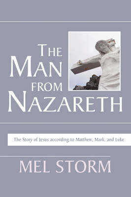 Man from Nazareth: The Story of Jesus According to Matthew, Mark, and Luke