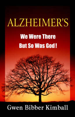 Alzheimer's: We Were There -- But So Was God!