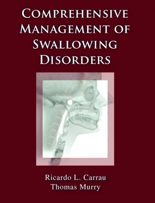 Comprehensive Management of Swallowing Disorders