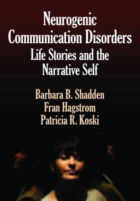 Neurogenic Communication: Life Stories and the Narrative Self