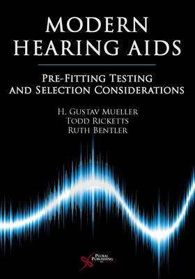 Modern Hearing AIDS: Pre-Fitting Testing and Selection Considerations