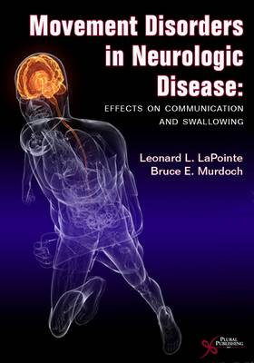 Movement Disorders in Neurologic Disease: Effects on Communication and Swallowing