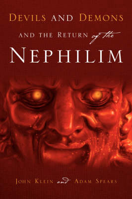 Devils and Demons and the Return of the Nephilim