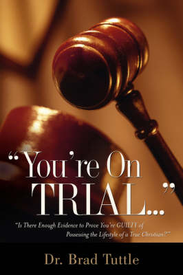 You're on Trial.