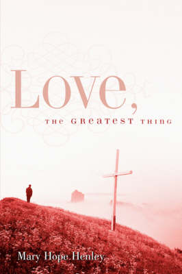 Love, the Greatest Thing