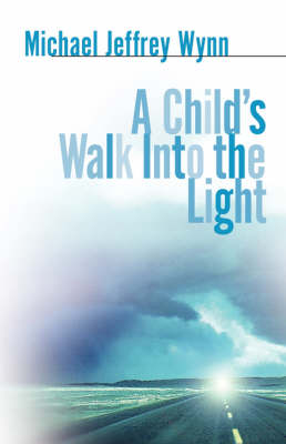 A Child's Walk Into the Light