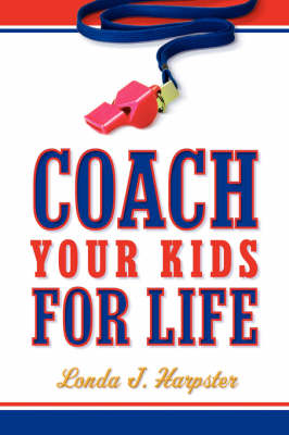 Coach Your Kids for Life