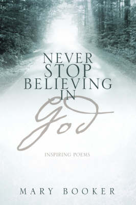 Never Stop Believing in God
