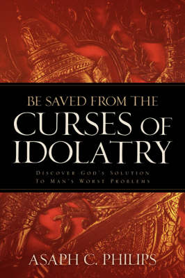 Be Saved from the Curses of Idolatry