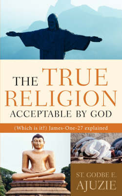 The True Religion Acceptable by God