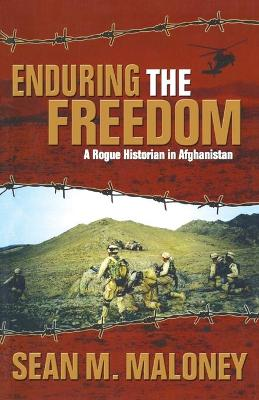 Enduring the Freedom: A Rogue Historian in Afghanistan