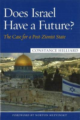 Does Israel Have a Future?: The Case for a Post-Zionist State
