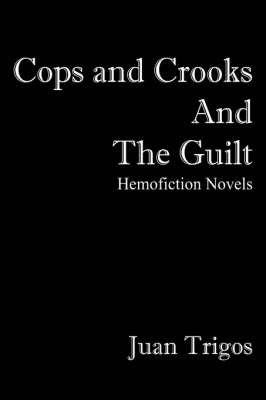 Cops and Crooks and the Guilt
