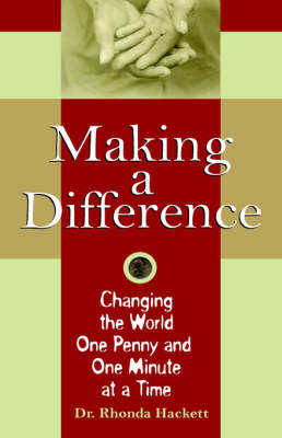Making a Difference: Changing the World One Penny and One Minute at a Time