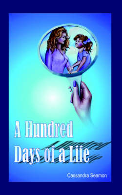 A Hundred Days of a Life
