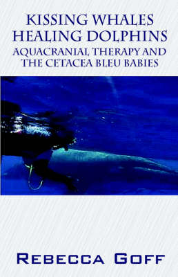 Kissing Whales Healing Dolphins: Aquacranial Therapy and the Cetacea Bleu Babies
