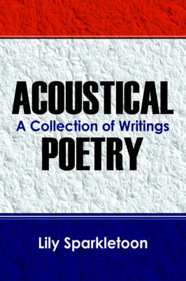 Acoustical Poetry: A Collection of Writings