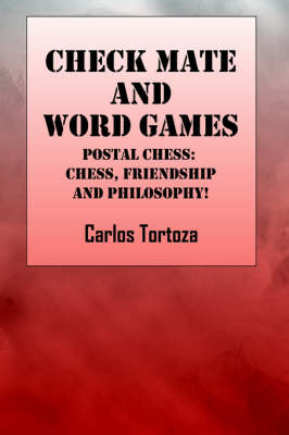 Check Mate and Words Game: Postal Chess: Chess, Friendship and Philosophy!