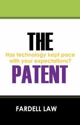 The Patent: Has Technology Kept Pace with Your Expectations?