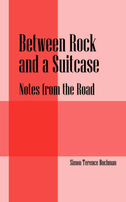 Between Rock and a Suitcase: Notes from the Road