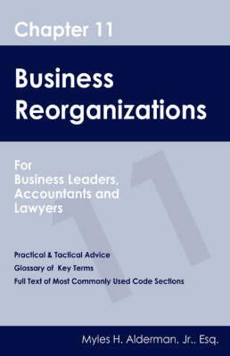 Chapter 11 Business Reorganizations: For Business Leaders, Accountants and Lawyers