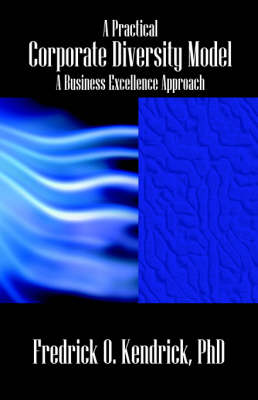 A Practical Corporate Diversity Model: A Business Excellence Approach