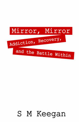 Mirror, Mirror: Addiction, Recovery, and the Battle Within