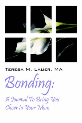 Bonding: A Journal to Bring You Closer to Your Mom