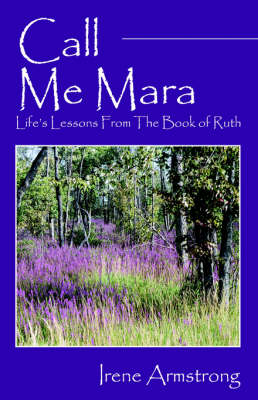 Call Me Mara: Life's Lessons from the Book of Ruth