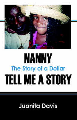 Nanny Tell Me a Story: The Story of a Dollar