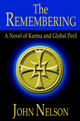 The Remembering: A Novel of Karma and Global Peril