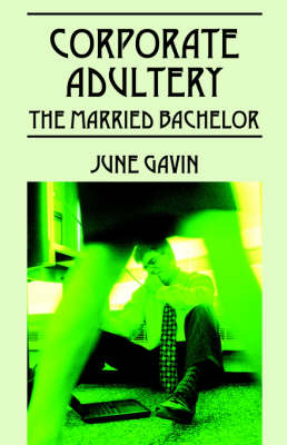 Corporate Adultery: The Married Bachelor