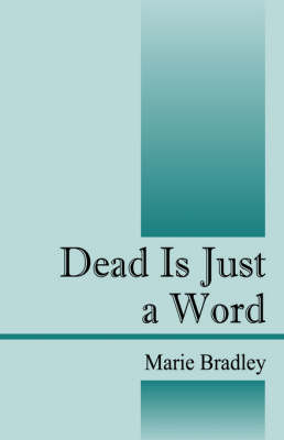 Dead Is Just a Word
