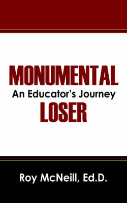 Monumental Loser: An Educator's Journey