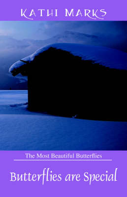 Butterflies Are Special: The Most Beautiful Butterfly