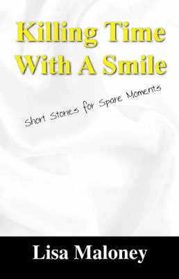 Killing Time with a Smile: Short Stories for Spare Moments
