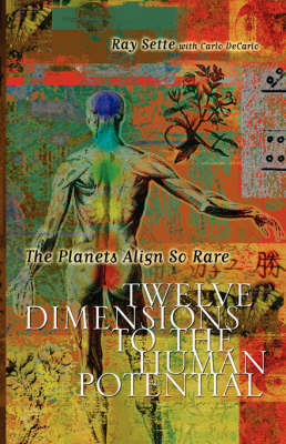 The Planets Align So Rare: Twelve Dimensions to the Human Potential