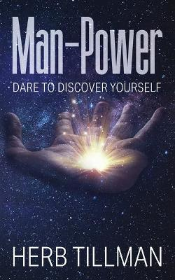 Man-Power: Dare to Discover Yourself