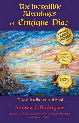 The Incredible Adventures of Enrique Diaz: A Novel for the Young at Heart