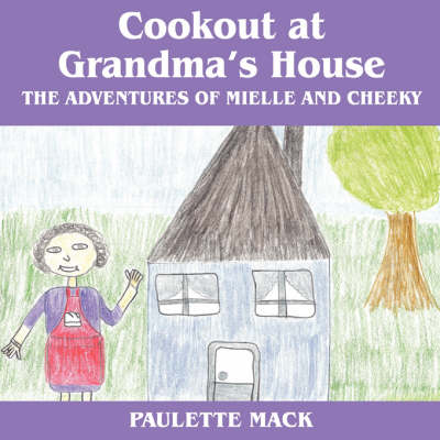 Cookout at Grandma's House: The Adventures of Mielle and Cheeky