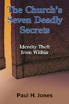 The Church's Seven Deadly Secrets: Identity Theft from within