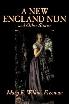 A New England Nun and Other Stories