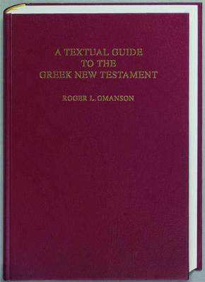 A Textual Guide to the Greek New Testament: An Adaption of Bruce M.Metzger's Textual Commentary for the Needs of Translators