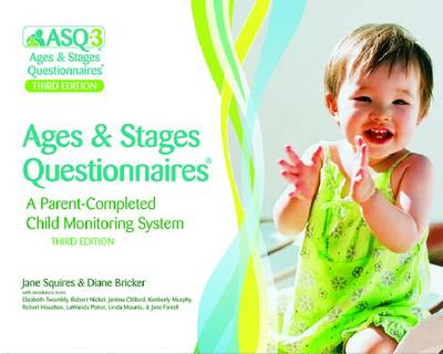 Ages & Stages Questionnaires (R) (ASQ (R)-3): Questionnaires (English): A Parent-Completed Child Monitoring System