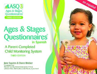 Ages & Stages Questionnaires (R) (ASQ-3 (R)): Questionnaires (Spanish): A Parent-Completed Child Monitoring System