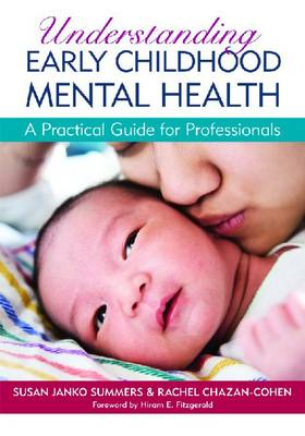 Understanding Early Childhood Mental Health: A Practical Guide for Professionals